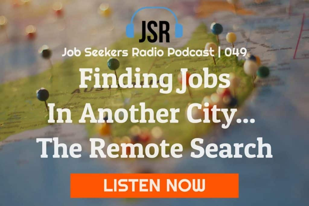 049 Finding Jobs In Another City Through A Remote Search