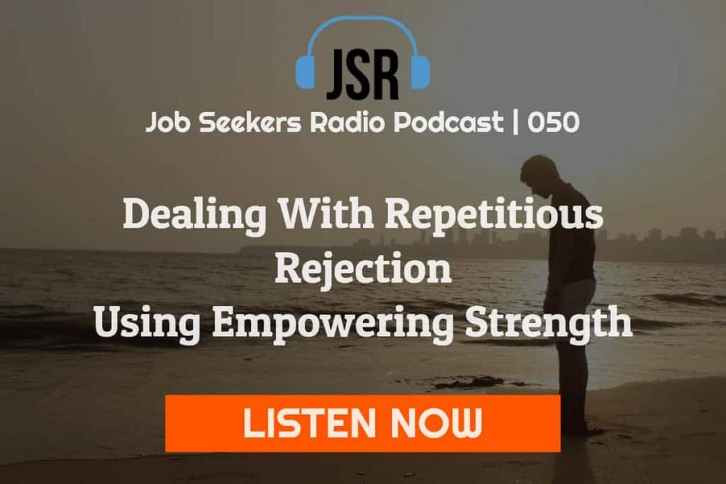 050 Dealing With Repetitious Rejection with Empowering