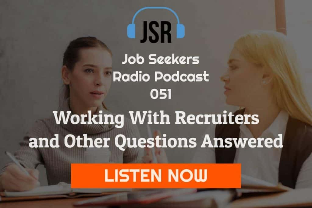 051 Working With Recruiters and Other Questions Answered | Job