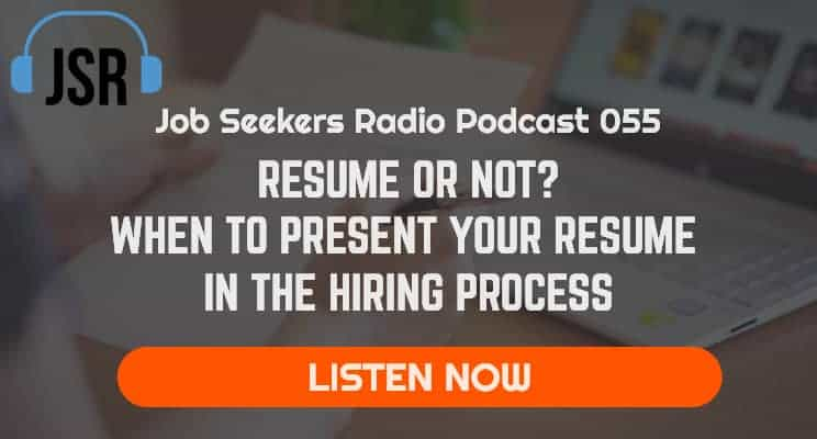 055 The Very Best Time To Introduce Your Resume In A Hiring Process